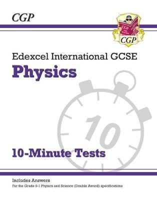New Grade 9-1 Edexcel International GCSE Physics: 10-Minute Tests (with answers) Cover Image