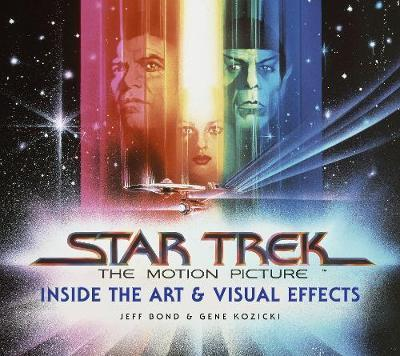 Star Trek The Motion Picture The Art and Visual Effects