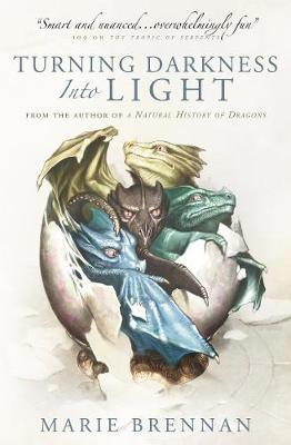 Turning Darkness into Light : A Natural History of Dragons book