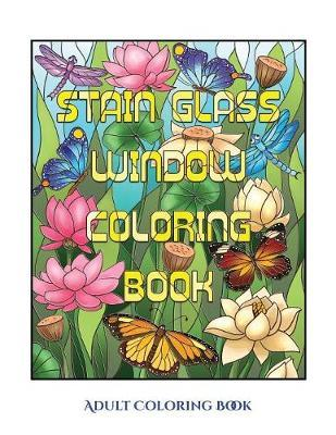 Adult Coloring Book (Stain Glass Window Coloring Book ...