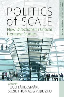 Politics of Scale  New Directions in Critical Heritage Studies