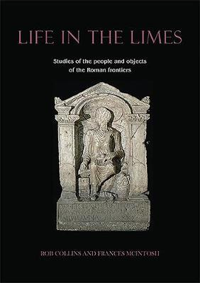 Life in the Limes  Studies of the people and objects of the Roman frontiers