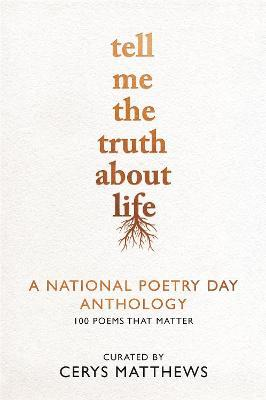 Tell Me the Truth About Life  A National Poetry Day Anthology