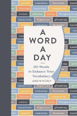 A Word a Day : 365 Words to Augment Your Vocabulary