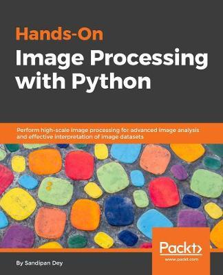 Hands-On Image Processing with Python : Sandipan Dey