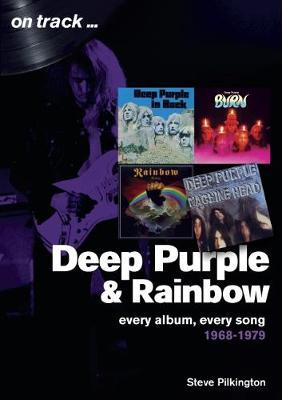 Deep Purple and Rainbow 1968-1979: Every Album, Every Song (On Track)