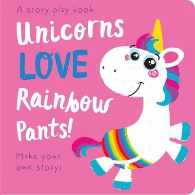 Unicorns LOVE Rainbow Pants! - Lift the Flap