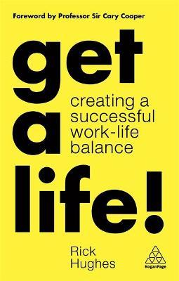 Get a Life!  Creating a Successful Work-Life Balance