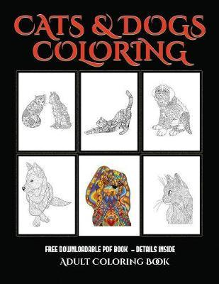 Adult Coloring Book (Cats and Dogs)