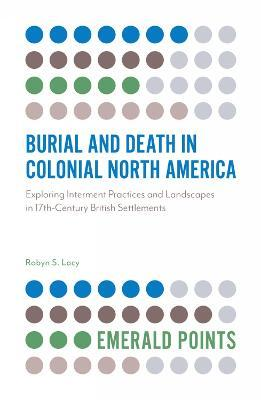Burial and Death in Colonial North America