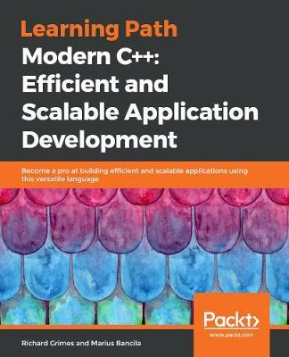 Modern C++ Efficient and Scalable Application Development  Leverage the modern features of C++ to overcome difficulties in various stages of application development