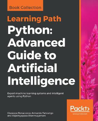 Python: Advanced Guide to Artificial Intelligence : Giuseppe