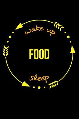 Wake Up Food Sleep Gift Notebook for a Food Industry Technologist, Medium Ruled Journal