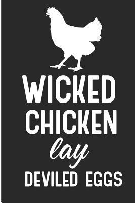Wicked Chicken Lay Deviled Eggs  Crazy Chicken Lady Blank Lined Note Book