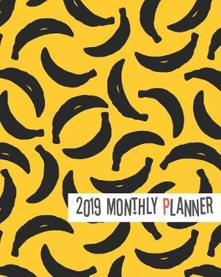 2019 Planner  Cute Bananas Yearly Monthly Weekly 12 Months 365 Days Planner, Calendar Schedule, Appointment, Agenda, Meeting