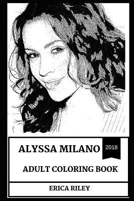 Alyssa Milano Adult Coloring Book  Melrose Place and Charmed Star, Beautiful Actress and Political Activist Inspired Adult Coloring Book