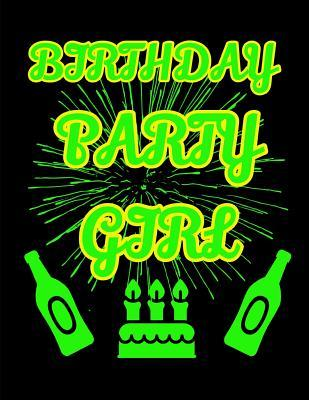 Birthday Party Girl Notebook Journal 150 Page College Ruled Pages 8.5 X 11