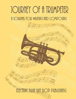 Journey of a Trumpeter  A Journal for Writing and Composing