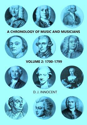 A Chronology of Music and Musicians Volume 2  1700-1799