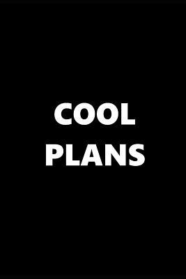 2019 Daily Planner Funny Theme Cool Plans Black White 384 Pages  2019 Planners Calendars Organizers Datebooks Appointment Books Agendas