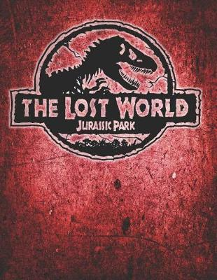 The Lost World Jurassic Park LOGO Journal Notebook  Medium College Ruled Notebook, 140 Page, Lined 8.5 X 11 in (21.59 X 27.94 CM)