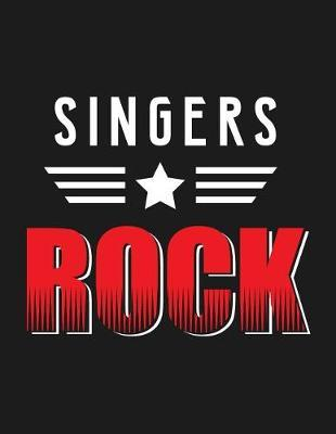 Singers Rock  Singer Job & Student Appreciation Blank Line Notebook (8.5 X 11 - 110 Blank Pages)