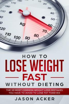 how to lose weight fast and forever