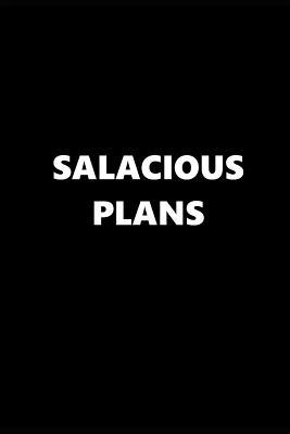 2019 Weekly Planner Funny Theme Salacious Plans Black White 134 Pages  2019 Planners Calendars Organizers Datebooks Appointment Books Agendas