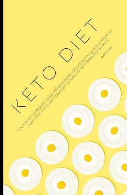 Keto Diet  The Perfect Ketogenic Guide for Beginners. Lose Weight and Heal Your Body. Gain Complete Clarity on How to Burn Fat with Simplified Science.