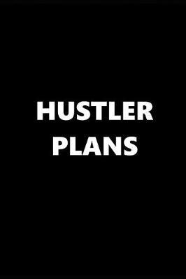 2019 Daily Planner Funny Theme Hustler Plans 384 Pages  2019 Planners Calendars Organizers Datebooks Appointment Books Agendas