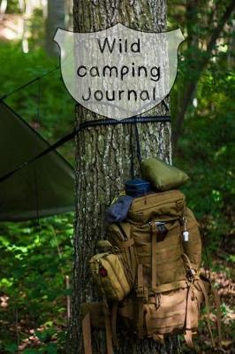 Wild Camping Journal  The Perfect Small Journal for Keeping Notes of Your Outdoor Activities and Expiditions - The Wild Camper