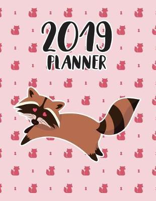 2019 Planner  Weekly Dated with Inspirational Quotes - Raccoon in Love
