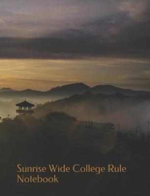 Sunrise Wide College Rule Notebook  This Interesting Wide Ruled Notebook Is Customized to Suit Everyone's Needs.
