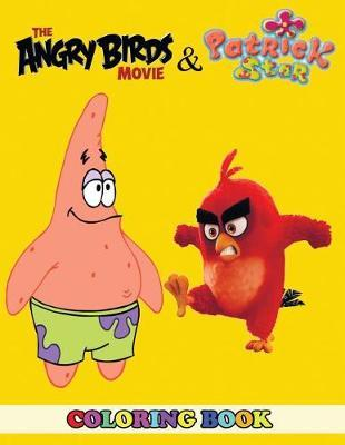 Angry Birds Movie And Patrick Star Coloring Book Angela Westfild 9781792162480