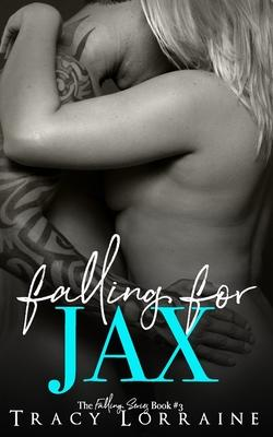 Falling for Jax  A Second Chance Romance