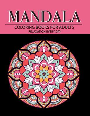 Mandala Coloring Books for Adults Relaxation Every Day