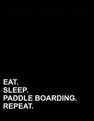 Eat Sleep Paddle Boarding Repeat  Polar Graph Paper Notebook - 1/4 Inch Centered Technical Sketchbook