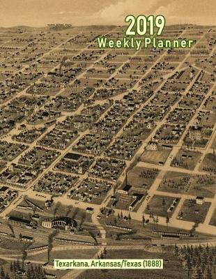 2019 Weekly Planner  Texarkana, Arkansas/Texas (1888) Vintage Panoramic Map Cover
