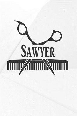 Sawyer  Barber Hairdresser Personalized Name Notebook Journal Diary Sketchbook with 120 Lined Pages 6x9