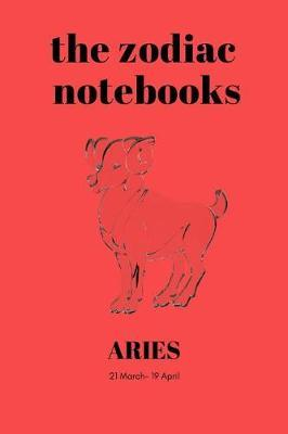 Aries - The Zodiac Notebooks  120-Page Lined Aries Star Sign Journal