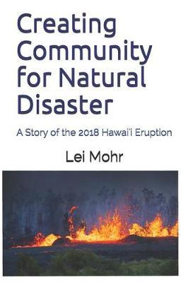 Creating Community for Natural Disaster  A Story of the 2018 Hawai'i Eruption