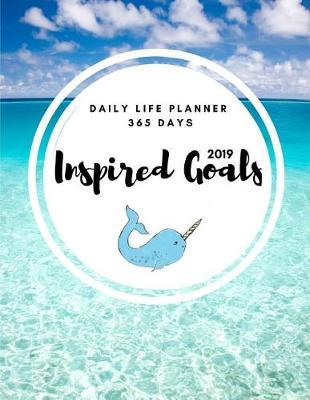 Inspired Goals  Daily Life Planner 365 days Narwhal inspired goal and life organization tool