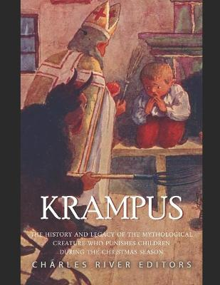 Krampus  The History and Legacy of the Mythological Figure Who Punishes Children During the Christmas Season