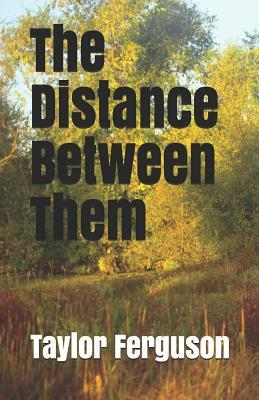 The Distance Between Them