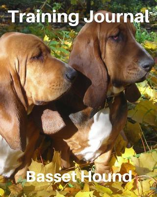 Training Journal Basset Hound : Record Your Dog's Training and Growth thumbnail