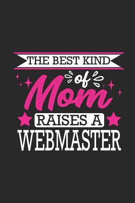 The Best Kind of Mom Raises a Webmaster  Small 6x9 Notebook, Journal or Planner, 110 Lined Pages, Christmas, Birthday or Anniversary Gift Idea