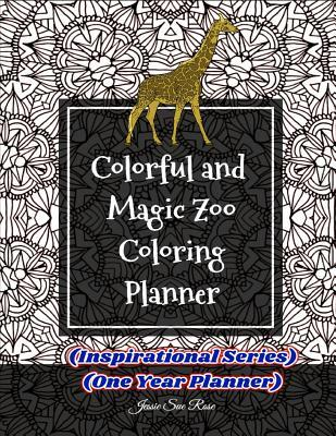 Colorful and Magic Zoo Coloring Planner  Live a Positive and Successful Life (Inspirational Series)(One Year Planner)