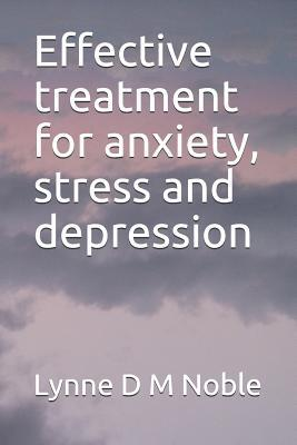 Effective treatment for anxiety, stress and depression