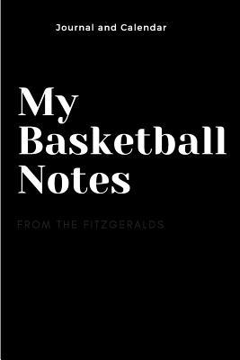 My Basketball Notes : Blank Lined Journal with Calendar for Basketball Players
