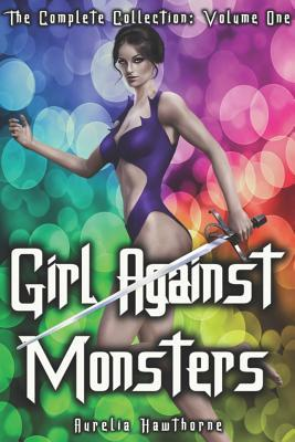 Girl Against Monsters  The Complete Collection Volume 1